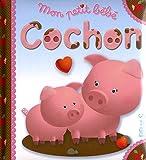 echange, troc Nathalie Bélineau, Emilie Beaumont, Nadia Berkane - Mon petit bébé cochon