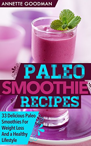 Paleo Smoothies: 33 Delicious Gluten Free Smoothie Recipes by Annette Goodman ebook deal
