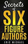 Secrets of Six Figure Authors: The 10...