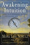 Awakening Intuition: Using Your Mind-Body Network for Insight and Healing (Hardcover)