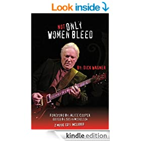 NOT ONLY WOMEN BLEED, Vignettes from the Heart of a Rock Musician