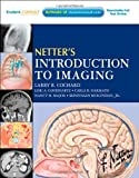 img - for By Larry R. Cochard PhD Netter's Introduction to Imaging: with Student Consult Access, 1e (Netter Basic Science) (1 Pap/Psc) book / textbook / text book