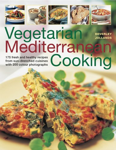 Vegetarian Mediterranean Cooking: 180 fresh and healthy recipes from sun-drenched cuisines with 200 colour photographs PDF