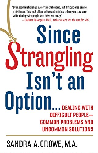 Since Strangling Isn't An Option... Dealing with...