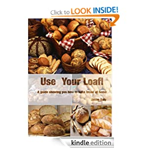 Use Your Loaf: How to bake bread at home and get perfect results