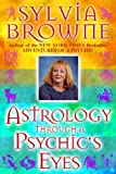 Astrology Through a Psychic's Eyes (1561707201) by Sylvia Browne