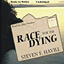 Race for the Dying (       UNABRIDGED) by Steven F. Havill Narrated by John Pruden