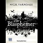 The Blasphemer | Nigel Farndale