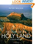 The Story of the Holy Land: A Visual...