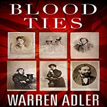 Blood Ties Audiobook by Warren Adler Narrated by George Kuch