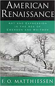 an analysis of the american renaissance by f o matthiessen American renaissance art and expression in the age of emerson and whitman f o matthiessen.