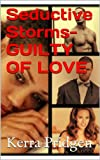 img - for Seductive Storms-GUILTY OF LOVE (Sin, Pleasure & Pain Series) book / textbook / text book