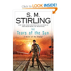 The Tears of the Sun - S M Stirling