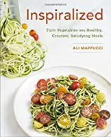 Inspiralized: Turn Vegetables into Healthy, Creative, Satisfying Meals Front Cover