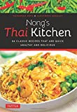 img - for Nong's Thai Kitchen: 84 Classic Recipes that are Quick, Healthy and Delicious by Daks, Nongkran, Greeley, Alexandra (2015) [Paperback] book / textbook / text book