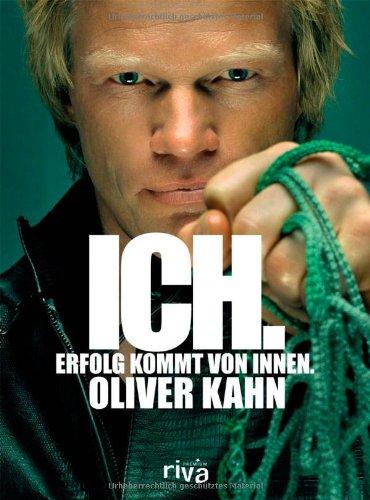 Kahn Oliver, Ich. Erfolg kommt von innen.