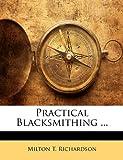 Practical Blacksmithing ...
