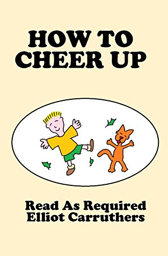 How To Cheer Up: Read As Required PDF