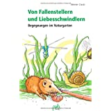 """Von Fallenstellern und Liebesschwindlern - Begegnungen im Naturgartenvon """"Werner David"""""""