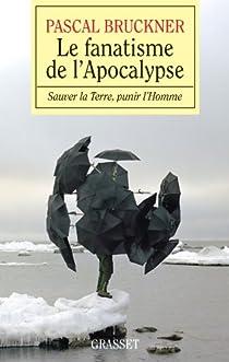 Le fanatisme de l'Apocalypse par Bruckner