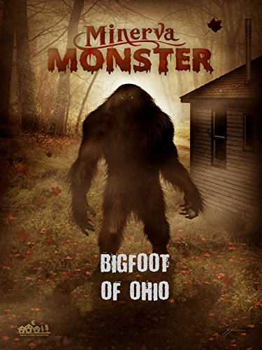 Minerva Monster: Bigfoot of Ohio on Amazon Prime Instant Video UK