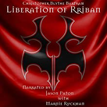 Liberation of Rriban: Dark Knights, Book 3 Audiobook by Christopher Blythe Bartram Narrated by Jason Paton
