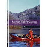 Scottish Canoe Classics: Twenty-five Great Canoe and Kayak Tripsby Eddie Palmer