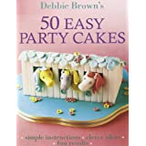 "50 Easy Party Cakesvon ""Debbie Brown"""