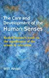 img - for Care and Development of the Human Senses: Rudolf Steiner's Work on the Significance of the Senses in Education book / textbook / text book