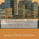 Golden Chinese: A Golden Key for Entry  CD 1