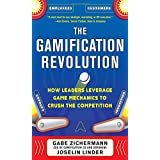 Gabe Zichermann und Joselin Linder: The Gamification Revolution: How Leaders Leverage Game Mechanics to Crush the Competition