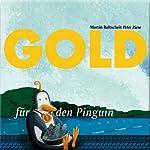 Gold für den Pinguin | Martin Baltscheit