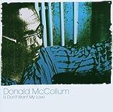 echange, troc Donald Mccollum - U Don't Want My Love