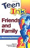 Teen Ink Friends & Family: Friends and Family (1558749314) by Meyer, Stephanie H.