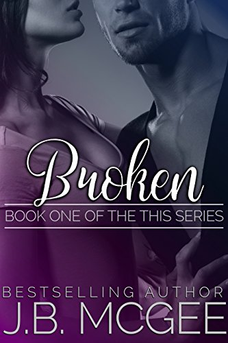 Book: Broken (This) by J.B. McGee