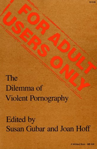 For Adult Users Only: The Dilemma of Violent Pornography (Everywoman: Studies in History, Literature, and Culture)