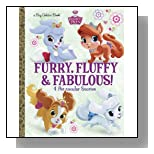 Furry, Fluffy & Fabulous! (Disney Princess: Palace Pets) (a Big Golden Book)