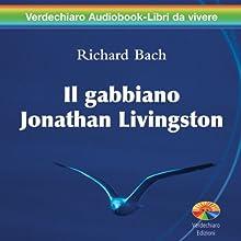 Il gabbiano Jonathan Livingston [Jonathan Livingston Seagull] (       UNABRIDGED) by Richard Bach Narrated by Enzo Decaro