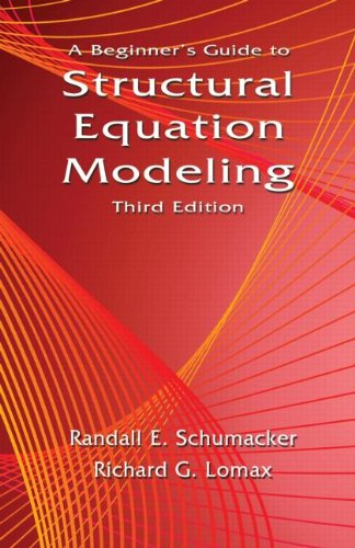 A Beginner's Guide to Structural Equation Modeling: Third...