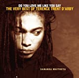 echange, troc Terrence Trent D'Arby - Do You Love Me Like You Say: The Very Best of