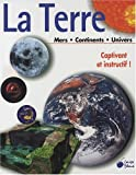 La Terre : Mers, Continents, Univers
