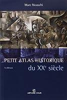 Petit atlas historique du XXe siècle - 5e éd.