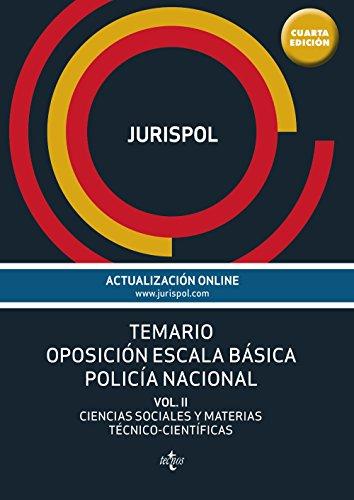 Temario Oposición Escala Básica Policía Nacional. Ciencias Sociales Y Materias Técnico-Científicas - Volumen II (Derecho - Práctica Jurídica)