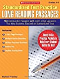 Standardized Test Practice Long Reading Passages, Grades 3-4: 16 Reproducible Passages With Test-Format Questions That Help Students Succeed on Standardized Tests