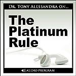 The Platinum Rule   Tony Alessandra