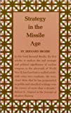Strategy in the Missile Age (Rand Corporation Research Studies) (0691018529) by Brodie, Bernard