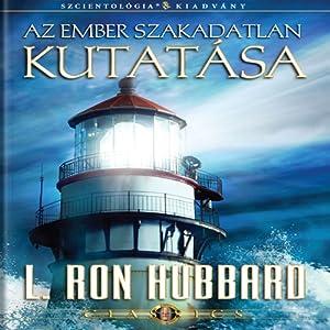 Az Ember Szakadatlan Kutatása [Man's Relentless Search, Hungarian Edition] | [L. Ron Hubbard]