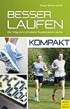Besser laufen - kompakt. Der Weg zum schnelleren und ges�nderen Laufen