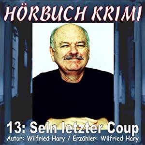 Sein letzter Coup (Hörbuch Krimi 13) Hörbuch