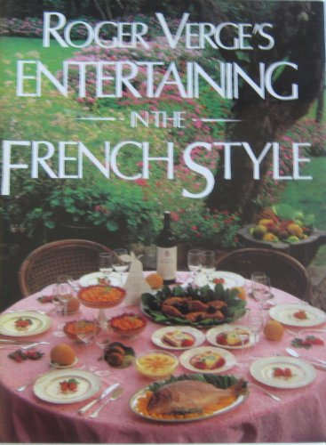 Roger Verge's Entertaining in the French Style by Roger Verge